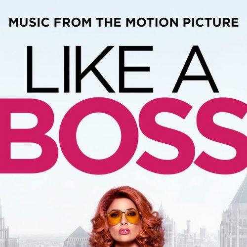 دانلود موسیقی متن فیلم Like a Boss (مثل یک رئیس)
