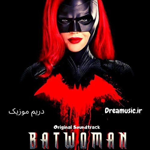 آلبوم شنیدنی موسیقی متن سریال بت وومن (Batwoman)