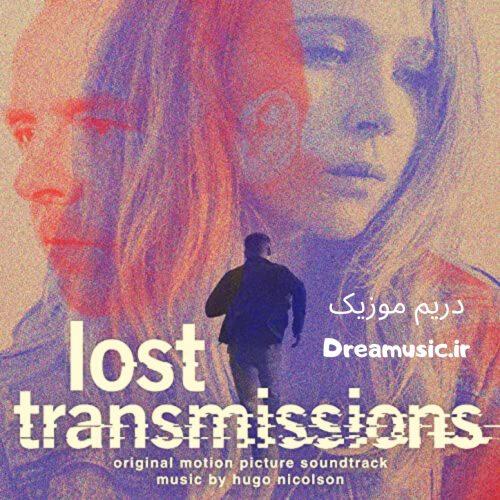 آلبوم زیبای موسیقی متن فیلم مخابره گمشده (Lost Transmissions)