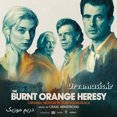 دانلود موسیقی فیلم The Burnt Orange Heresy (کفر نارنجی سوخته)