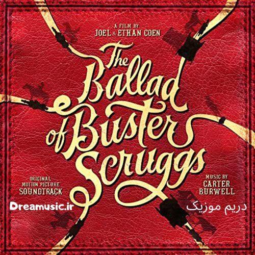 آلبوم زیبای موسیقی متن فیلم تصنیف باستر اسکراگز (The Ballad of Buster Scruggs)