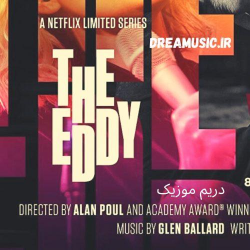 آلبوم جاز شنیدنی موسیقی متن سریال ادی (The Eddy)