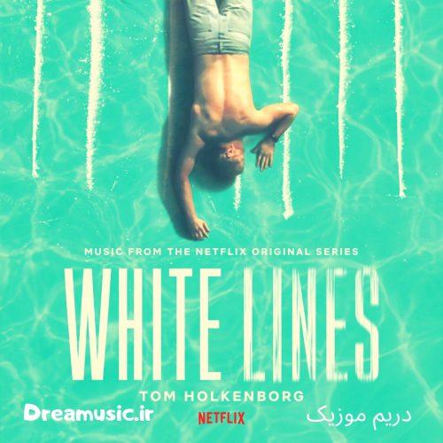 آلبوم تحسین برانگیز موسیقی متن سریال خطوط سفید (White Lines)