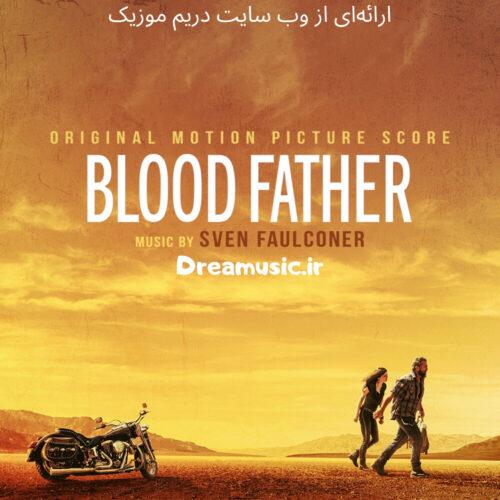 آلبوم شنیدنی موسیقی متن فیلم Blood Father (پدر هم خون)