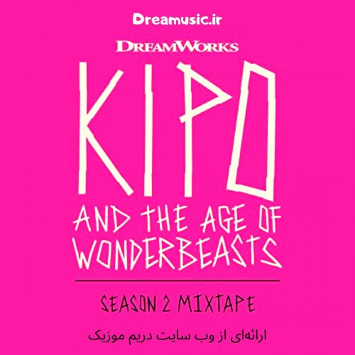 دانلود موسیقی متن انیمیشن Kipo and the Age of Wonderbeasts