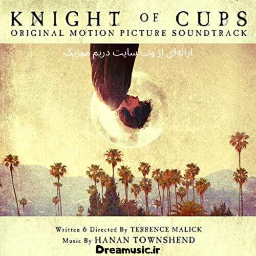 دانلود موسیقی متن فیلم شوالیه جام ها - Knight of Cups (آلبوم شنیدنی)