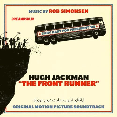 آلبوم جذاب موسیقی متن فیلم رقیب پیشتاز (The Front Runner)