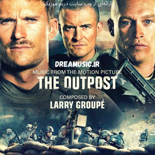 آلبوم اکشن موسیقی متن فیلم The Outpost (پاسگاه)
