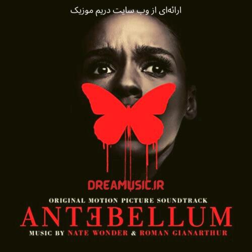 آلبوم هیجان انگیز موسیقی متن فیلم Antebellum (آنتبلوم)