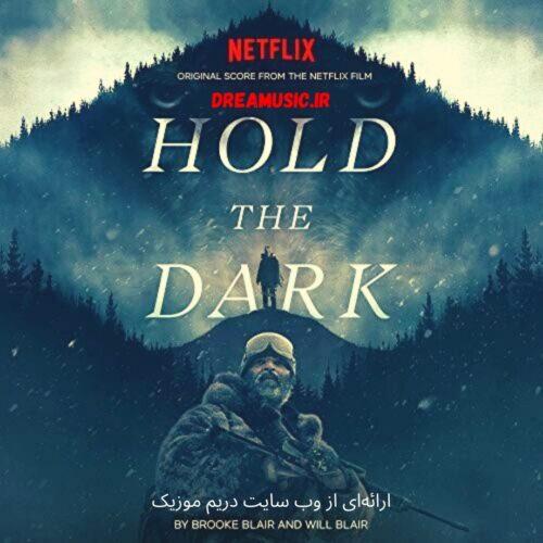 آلبوم عمیق موسیقی متن فیلم Hold the Dark (تاریکی را بگیر)