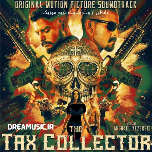 آلبوم اکشن موسیقی متن فیلم The Tax Collector (حق حساب گیر)