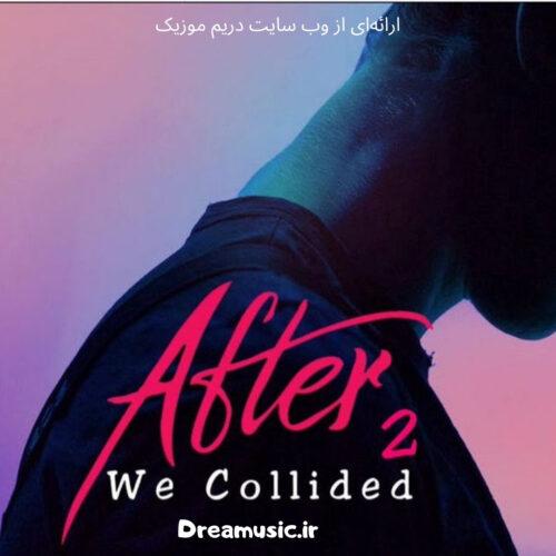 آلبوم فوق العاده موسیقی متن فیلم After We Collided (بعد از برخورد ما)