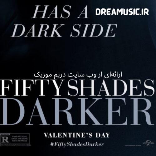 آلبوم بی نظیر موسیقی متن فیلم Fifty Shades Darker (پنجاه طیف تاریک تر)