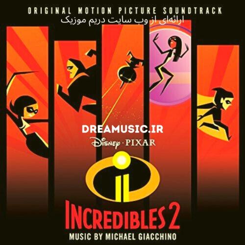 دانلود موسیقی متن انیمیشن Incredibles 2 (شگفت انگیزان 2)