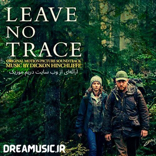 آلبوم شنیدنی موسیقی متن فیلم Leave No Trace (ردی به جا نگذار)