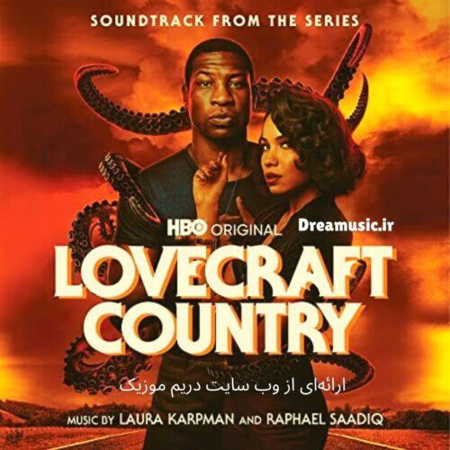 آلبوم محشر موسیقی متن سریال Lovecraft Country (لاوکرفت کانتری)