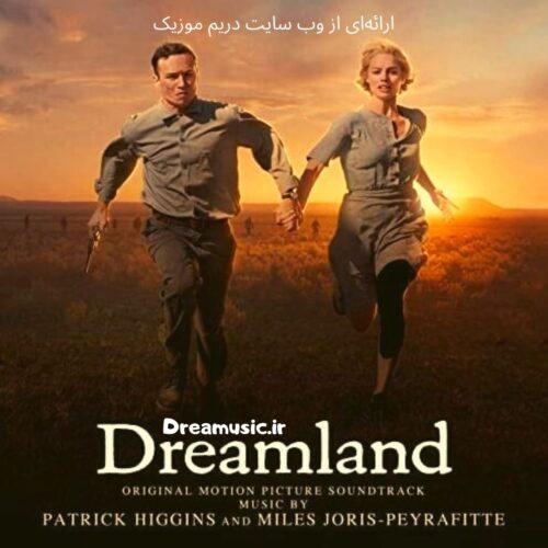 آلبوم بسیار زیبای موسیقی متن فیلم Dreamland (سرزمین رویایی)