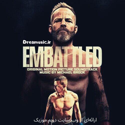 آلبوم بینظیر موسیقی متن فیلم Embattled (حاضر بجنگ شدن)