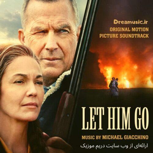 آلبوم خارق العاده موسیقی متن فیلم Let Him Go (بگذار برود)