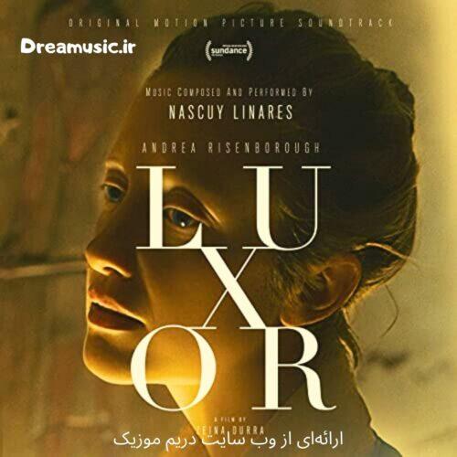 آلبوم بسیار زیبای موسیقی متن فیلم Luxor