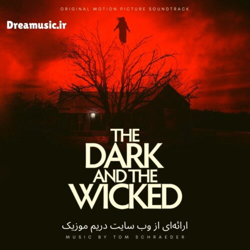 آلبوم دلهره آور موسیقی متن فیلم The Dark and the Wicked