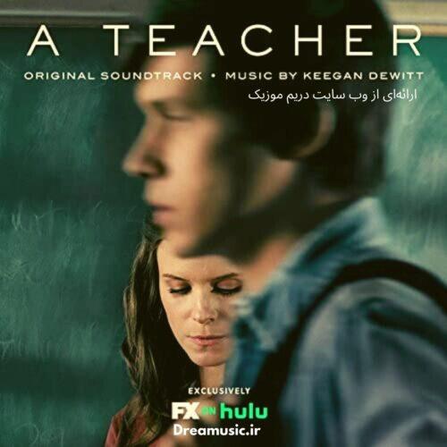 آلبوم فوق العاده موسیقی متن سریال A Teacher (یک معلم)