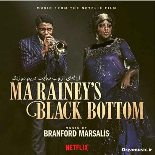 آلبوم شنیدنی موسیقی متن فیلم Ma Rainey's Black Bottom (بلک باتم ما رینی)