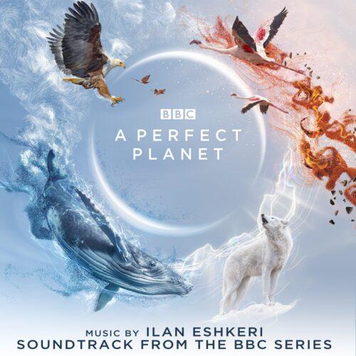 آلبوم استثنایی موسیقی متن سریال A Perfect Planet (یک سیاره بینقص)