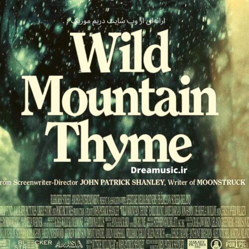 دانلود موسیقی متن فیلم Wild Mountain Thyme (آویشن کوهستان وحشی)