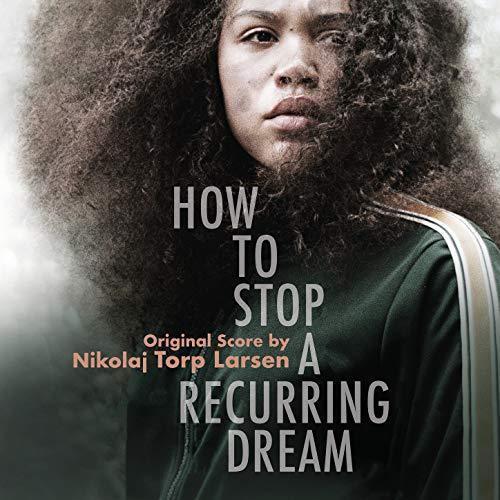 دانلود موسیقی متن فیلم How to Stop a Recurring Dream
