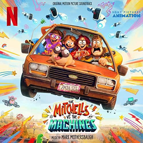 دانلود موسیقی متن انیمیشن The Mitchells vs. The Machines (میچلز در برابر ماشینها)