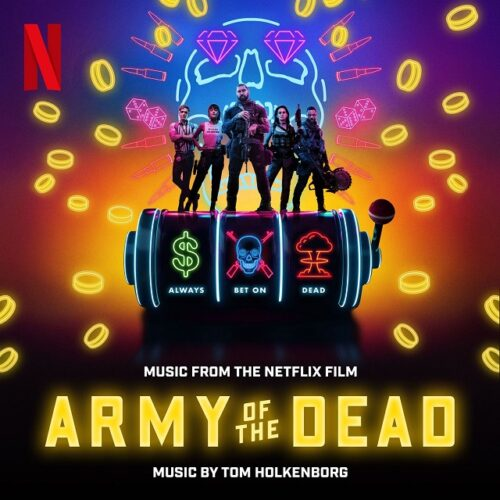 دانلود موسیقی متن فیلم Army of the Dead (ارتش مردگان)