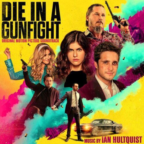 دانلود موسیقی متن فیلم Die in a Gunfight (مردن در تیراندازی)
