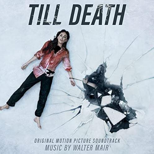 دانلود موسیقی متن فیلم Till Death (تا مرگ)