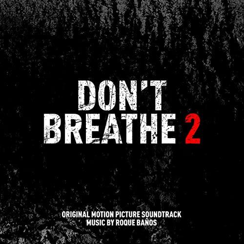 دانلود موسیقی متن فیلم Don't Breathe 2 (نفس نکش 2)