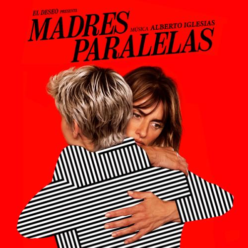 دانلود موسیقی متن فیلم Madres Paralelas (مادران موازی)